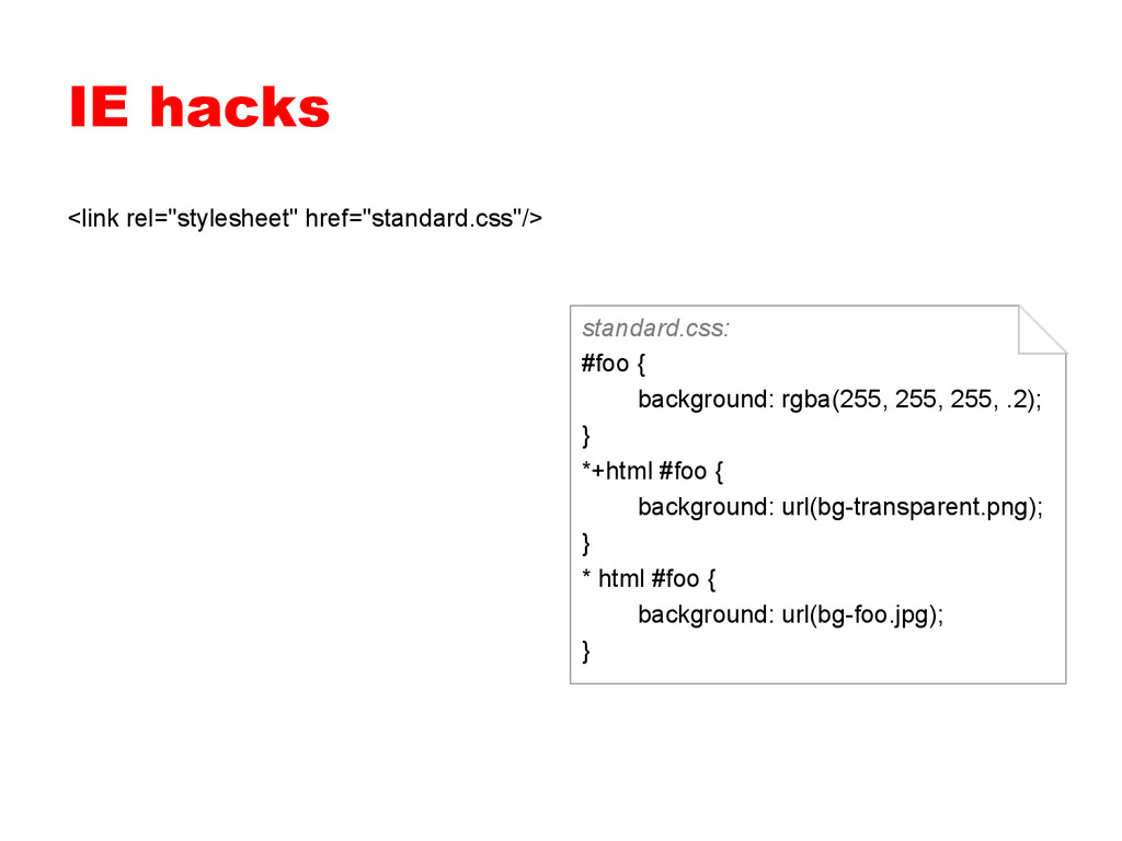 "IE hacks <link rel=""stylesheet"" href=""standard...."