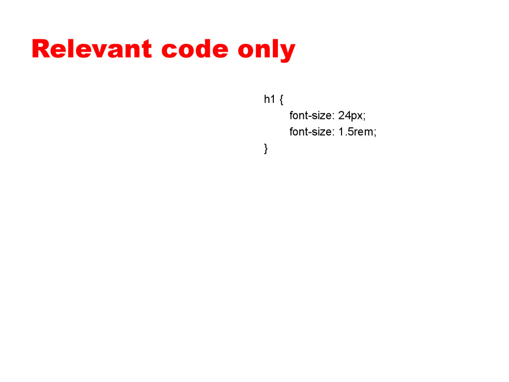Relevant code only h1 { font-size: 24px; font-s...