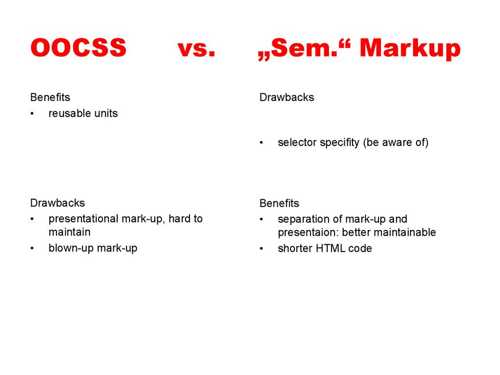 """OOCSS vs. """"Sem."""" Markup Benefits • reusable un..."""