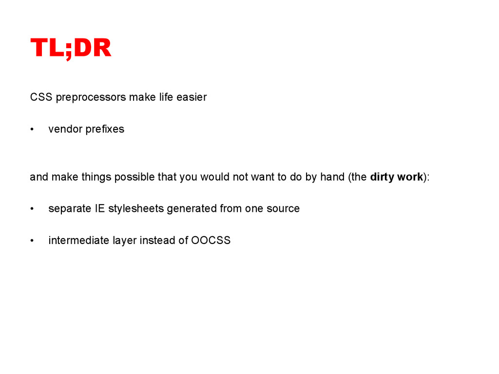 TL;DR CSS preprocessors make life easier • ven...