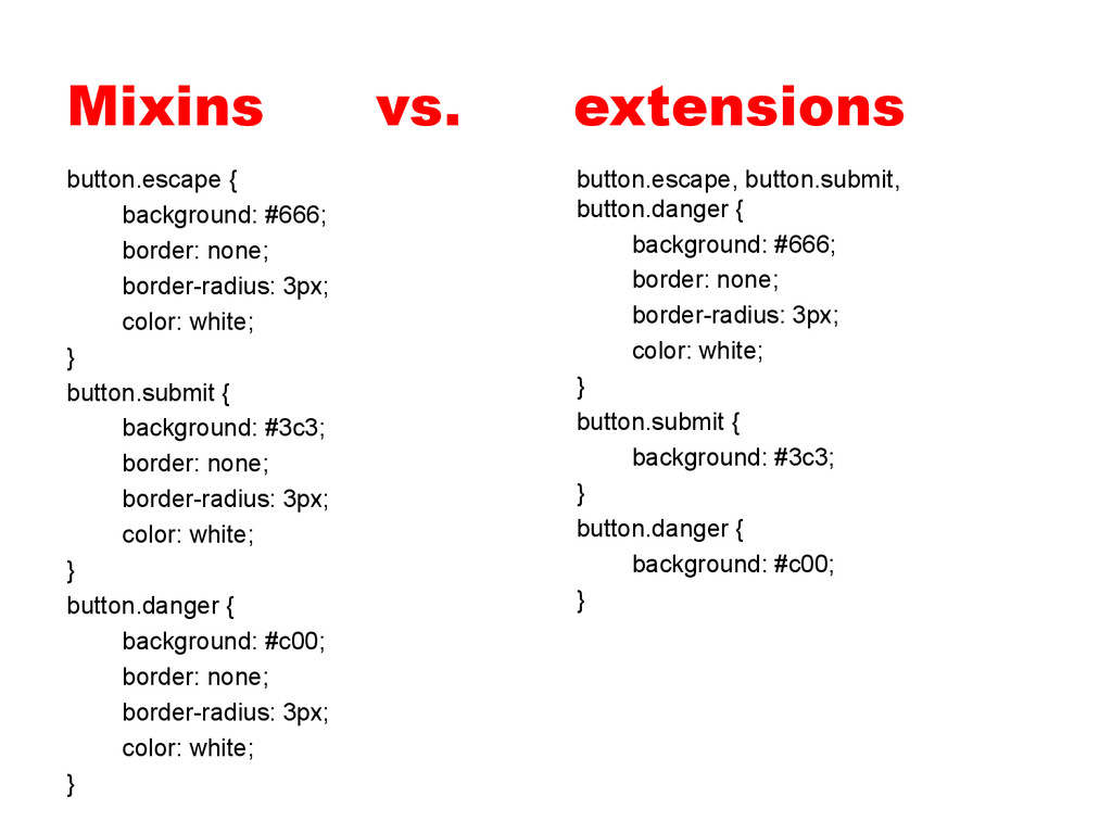 Mixins vs. extensions button.escape { backgroun...