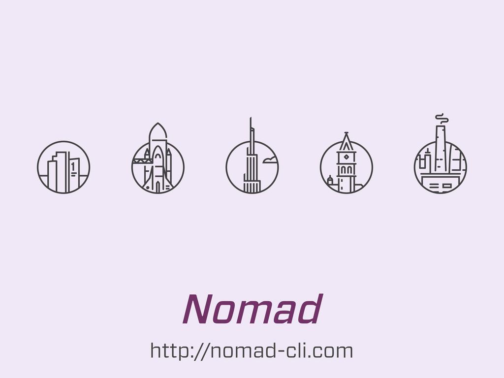 Nomad http://nomad-cli.com