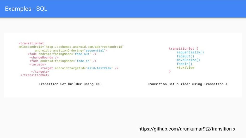 Examples - SQL https://github.com/arunkumar9t2/...