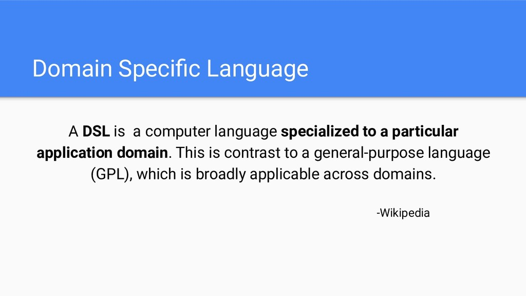 Domain Specific Language A DSL is a computer lan...