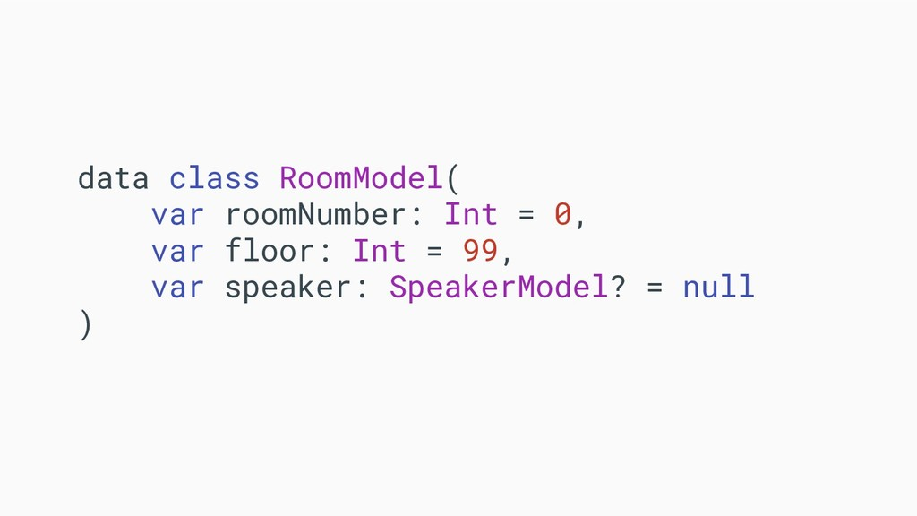 data class RoomModel( var roomNumber: Int = 0, ...
