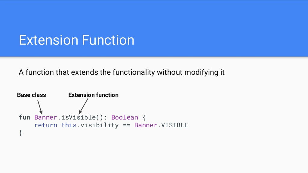 Extension Function A function that extends the ...