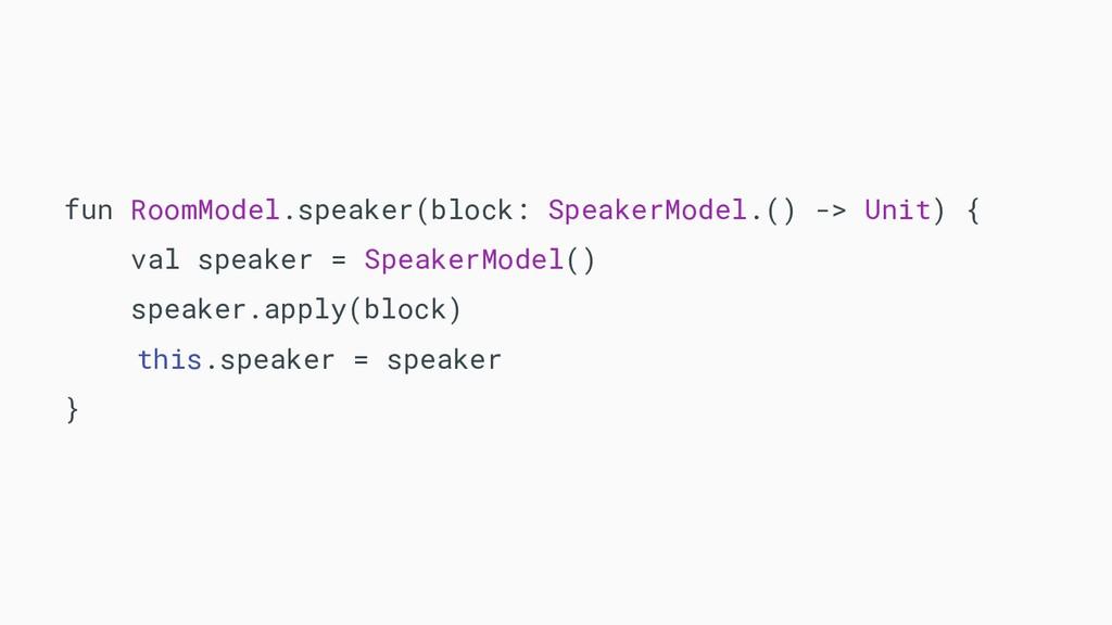 fun RoomModel.speaker(block: SpeakerModel.() ->...