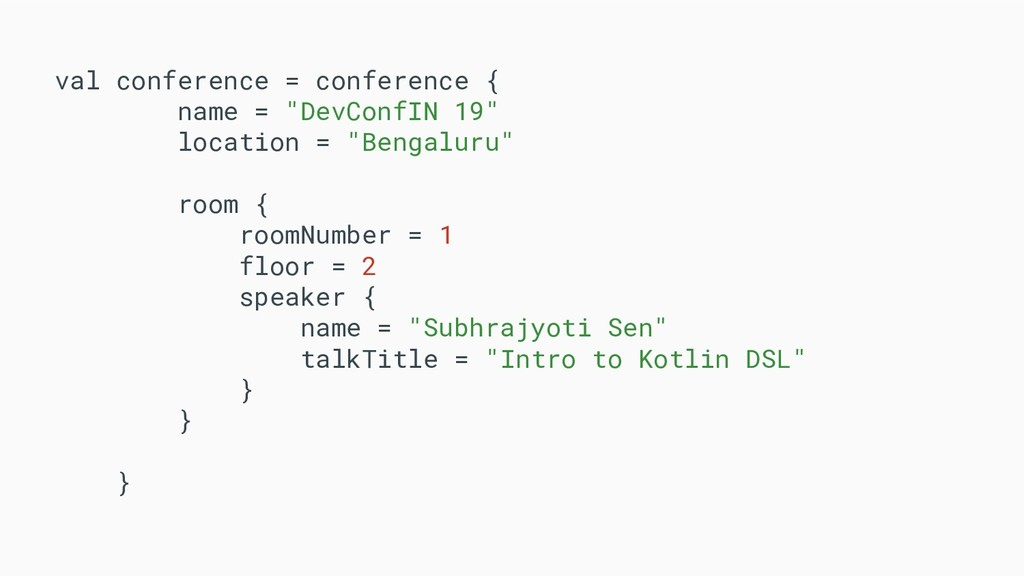 """val conference = conference { name = """"DevConfIN..."""