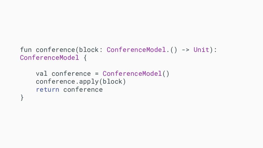 fun conference(block: ConferenceModel.() -> Uni...