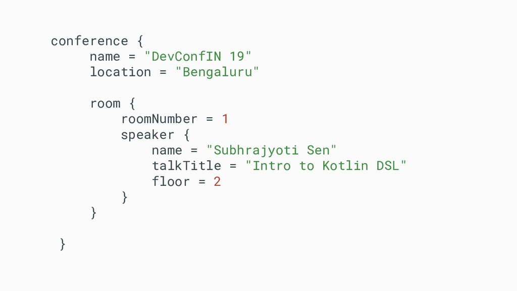 """conference { name = """"DevConfIN 19"""" location = """"..."""