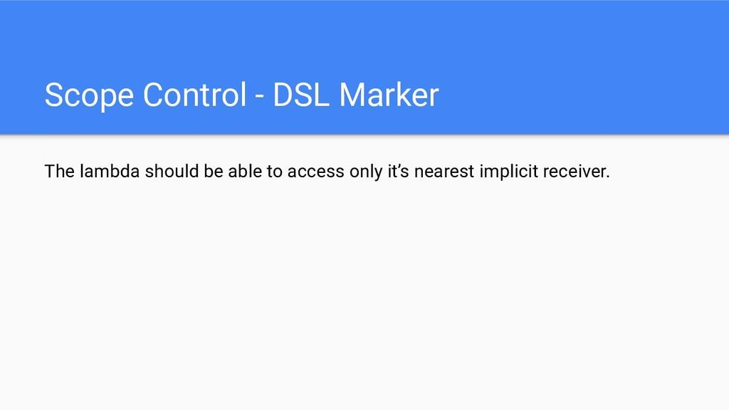 Scope Control - DSL Marker The lambda should be...