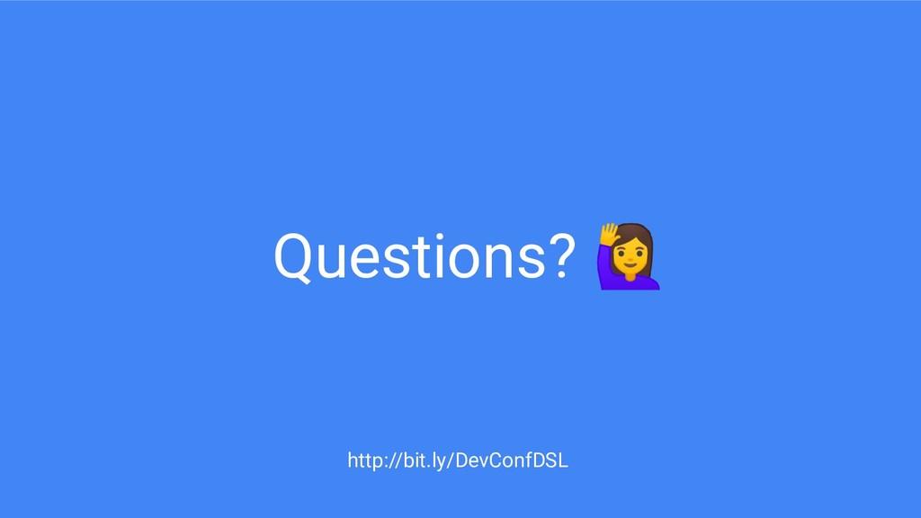Questions?  http://bit.ly/DevConfDSL