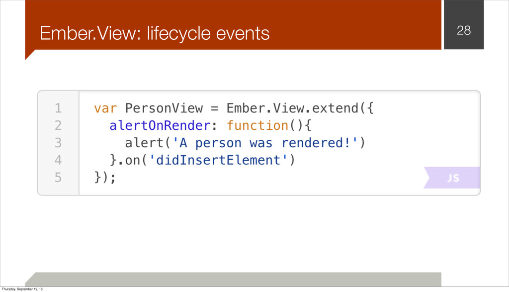 Ember.View: lifecycle events 28 Thursday, Septe...