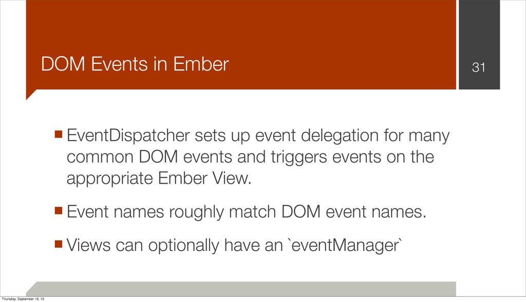 DOM Events in Ember 31 ■EventDispatcher sets up...