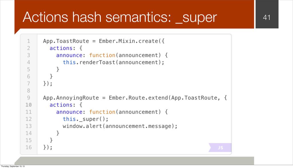 Actions hash semantics: _super 41 Thursday, Sep...