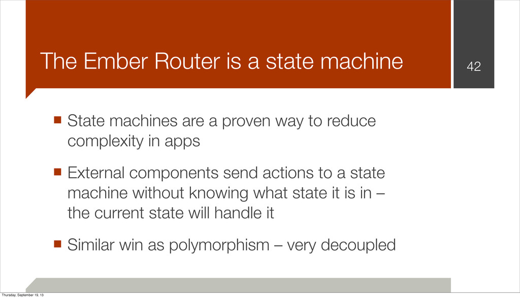 42 The Ember Router is a state machine ■ State ...