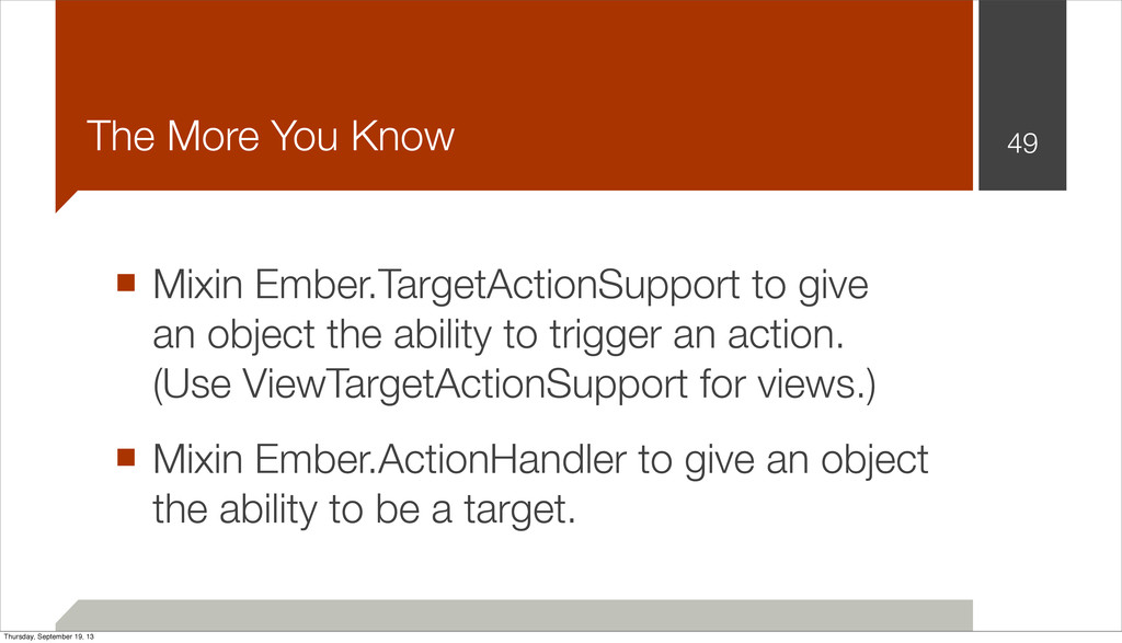 The More You Know 49 ■ Mixin Ember.TargetAction...