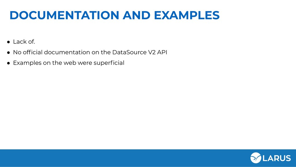 DOCUMENTATION AND EXAMPLES ● Lack of. ● No offic...