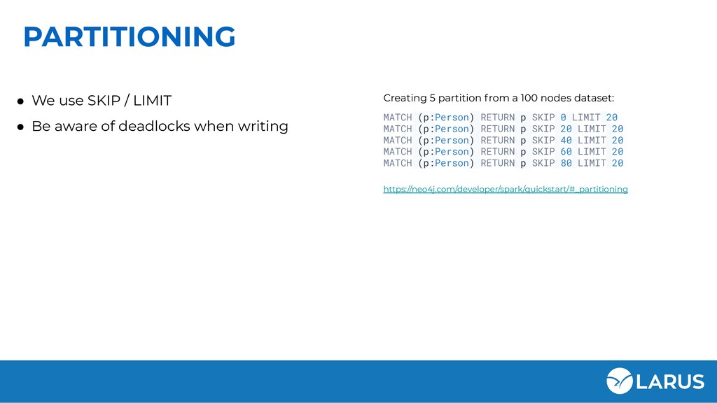 PARTITIONING ● We use SKIP / LIMIT ● Be aware o...