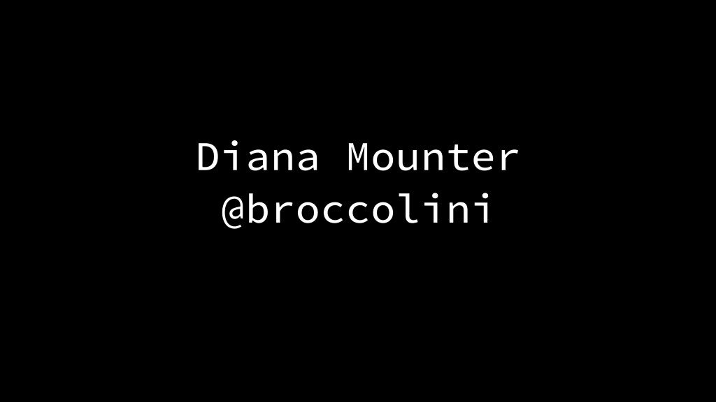 Diana Mounter @broccolini