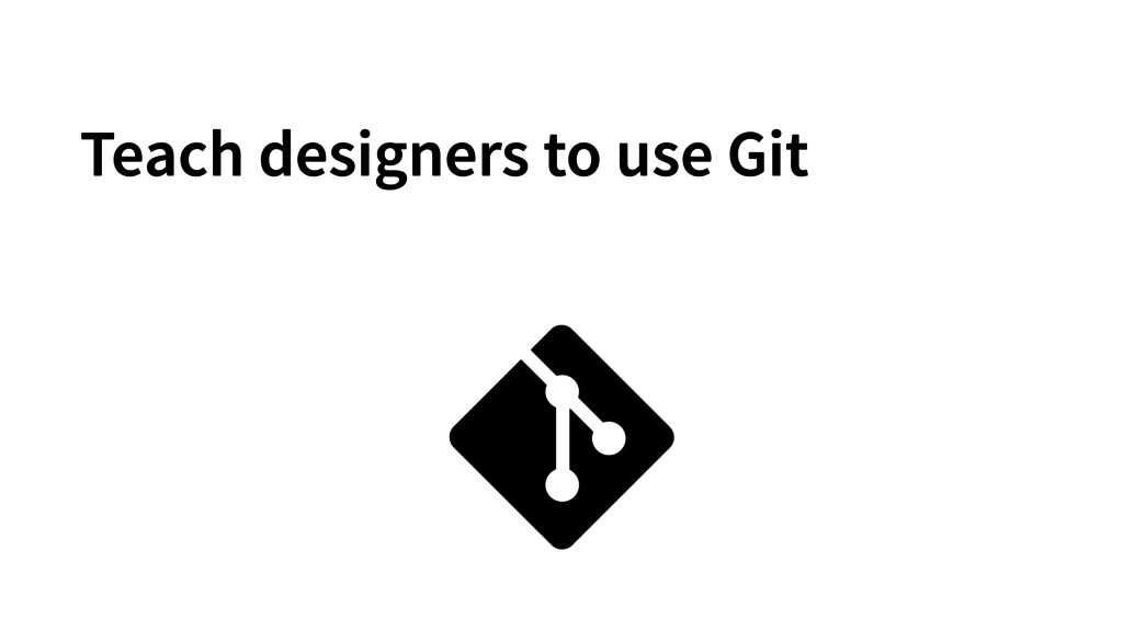 Teach designers to use Git