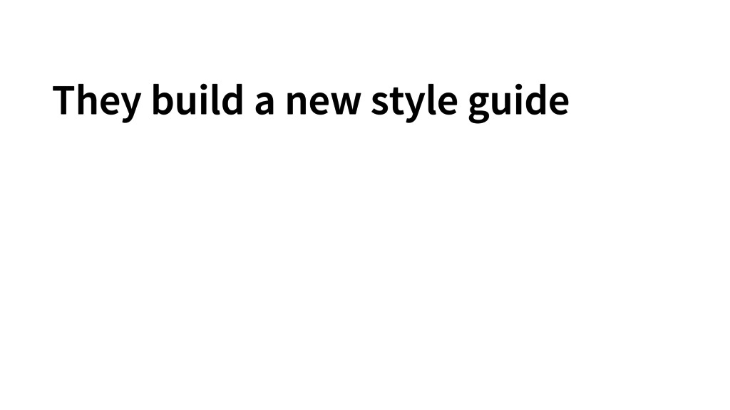 They build a new style guide