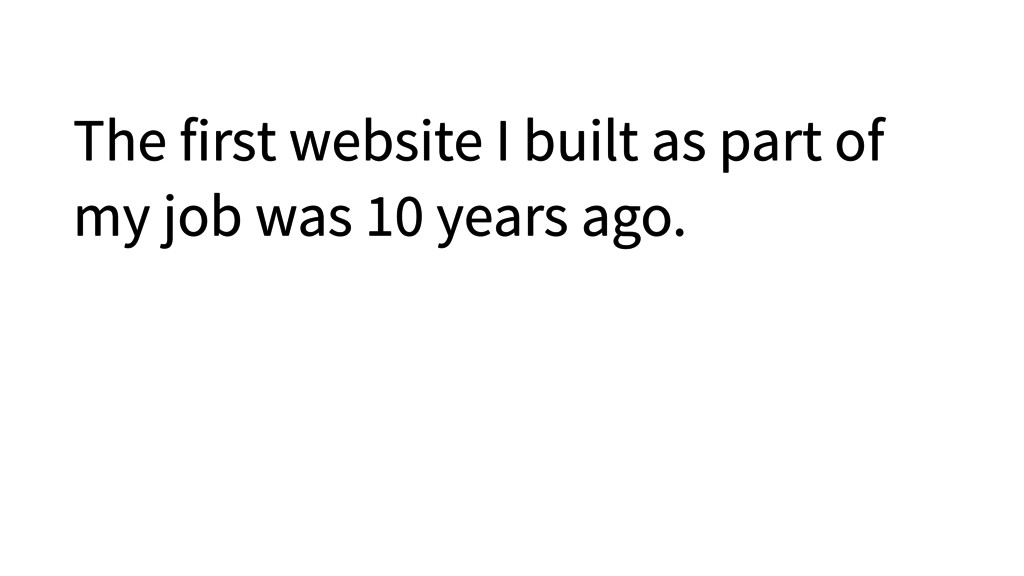 The first website I built as part of my job was...
