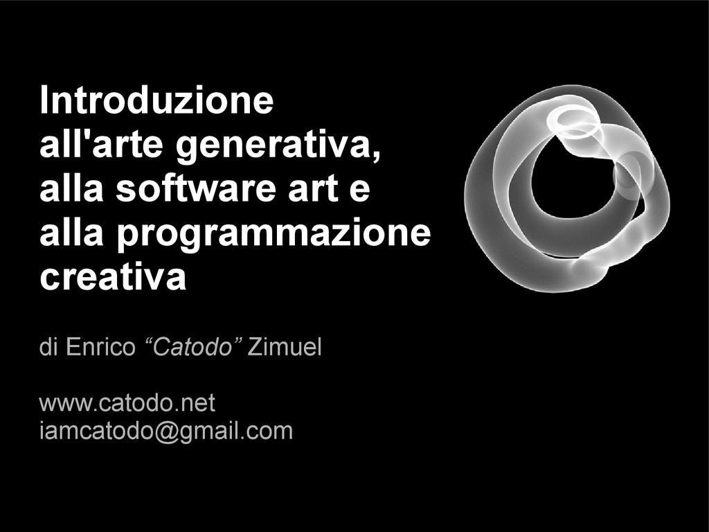 Introduzione all'arte generativa, alla software...