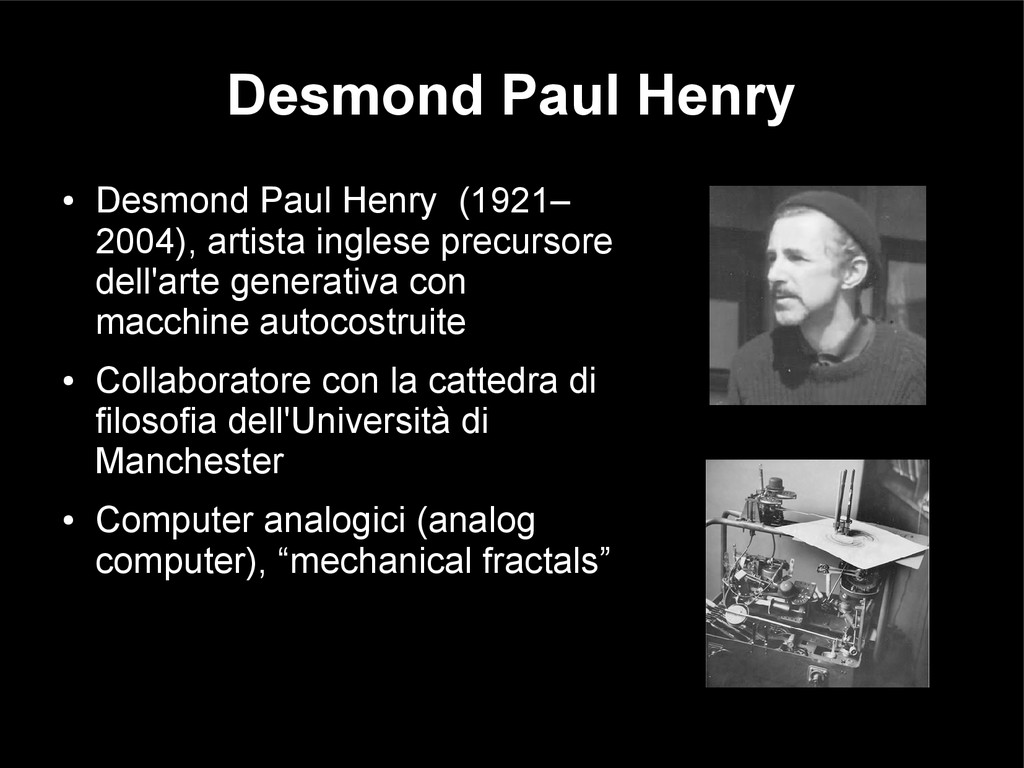 Desmond Paul Henry ● Desmond Paul Henry (1921– ...