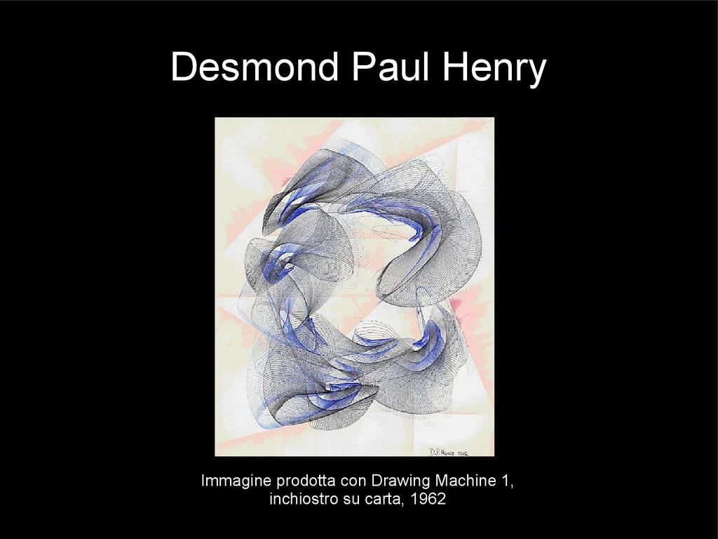 Desmond Paul Henry Immagine prodotta con Drawin...