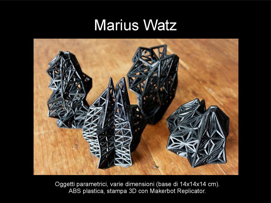 Marius Watz Oggetti parametrici, varie dimensio...