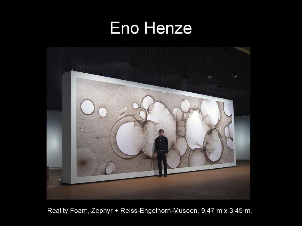 Eno Henze Reality Foam, Zephyr + Reiss-Engelhor...