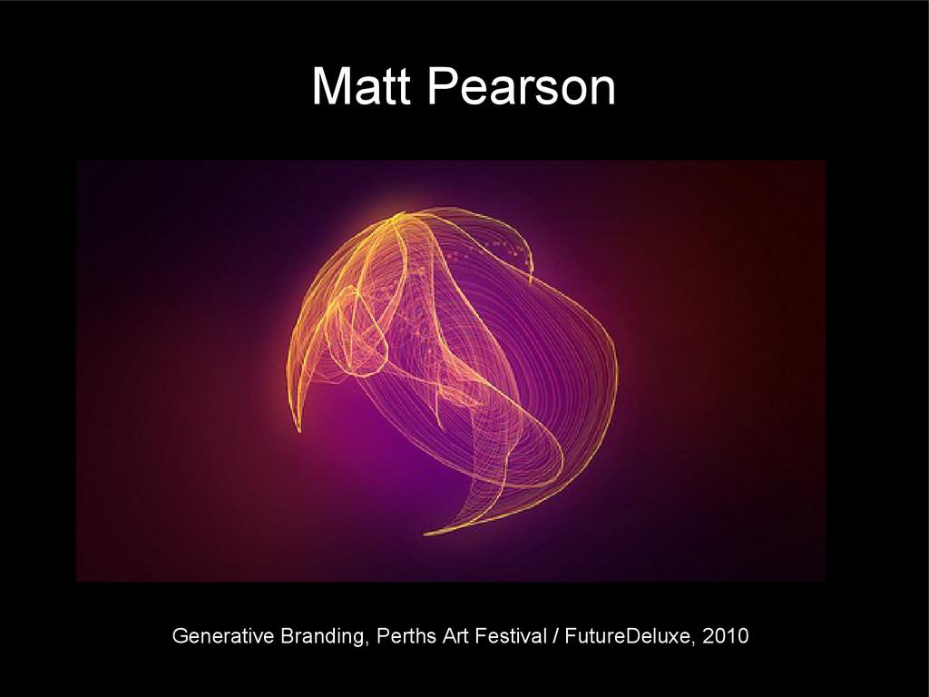 Matt Pearson Generative Branding, Perths Art Fe...