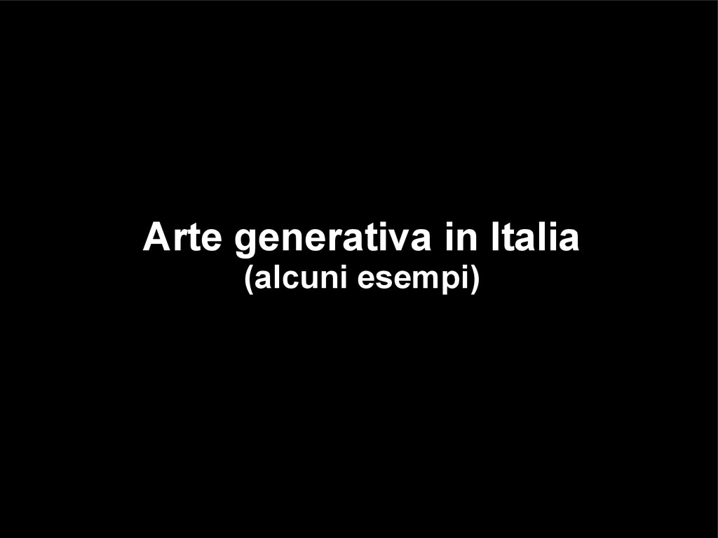 Arte generativa in Italia (alcuni esempi)
