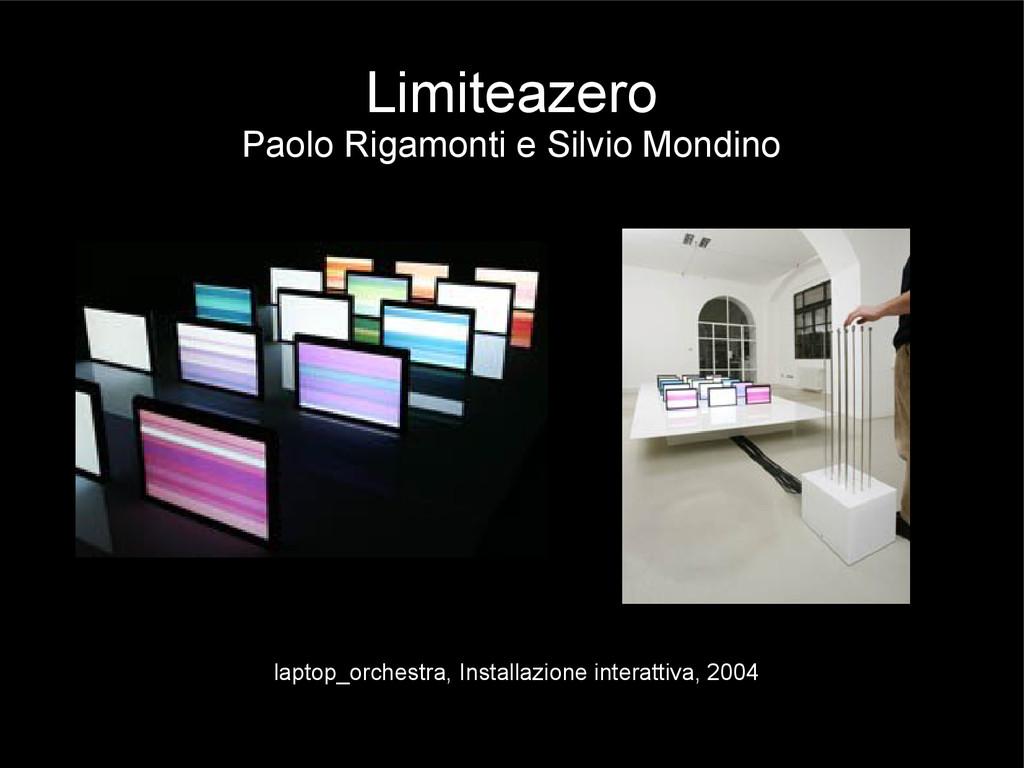 Limiteazero Paolo Rigamonti e Silvio Mondino la...