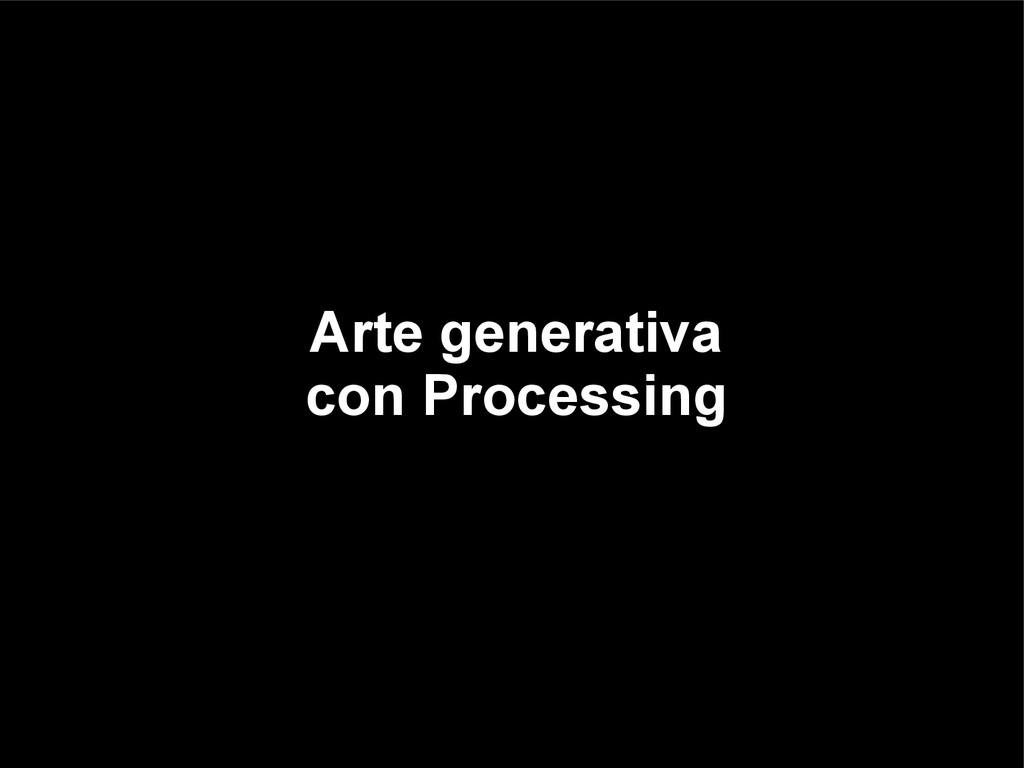 Arte generativa con Processing
