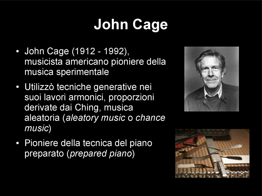 John Cage ● John Cage (1912 - 1992), musicista ...