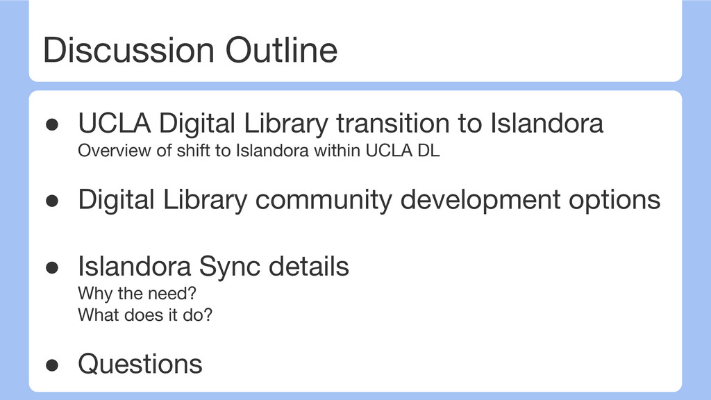 Discussion Outline ● UCLA Digital Library trans...