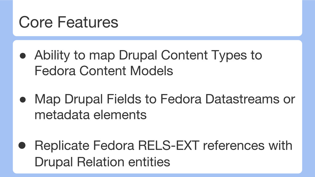 Core Features ● Ability to map Drupal Content T...