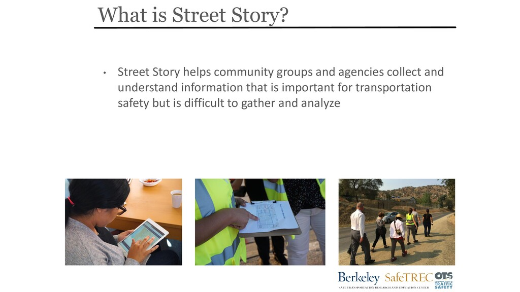 What is Street Story? • Street Story helps comm...