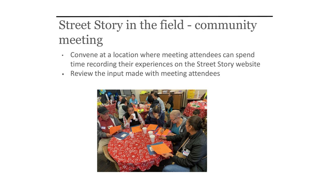 Street Story in the field - community meeting •...