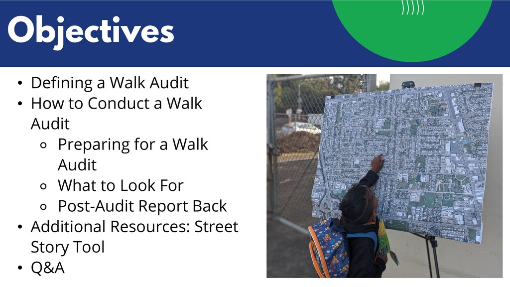• Defining a Walk Audit • How to Conduct a Walk...