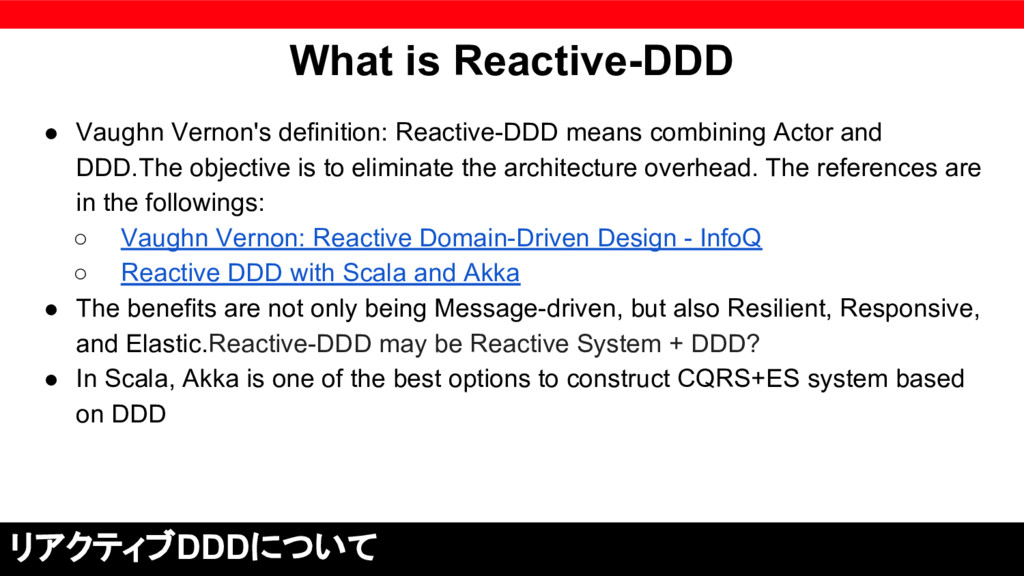 What is Reactive-DDD ● Vaughn Vernon's definiti...