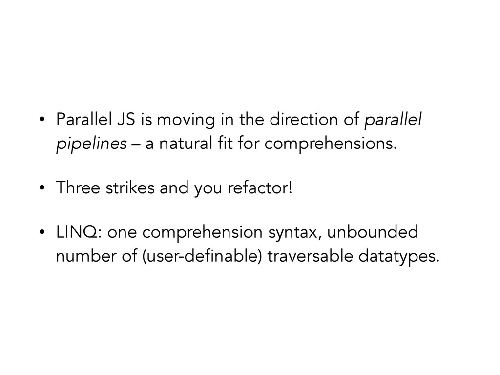 • Parallel JS is moving in the direction of par...