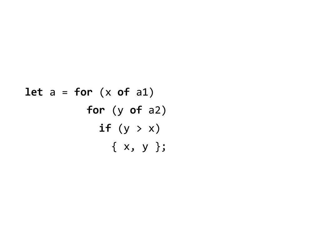 let a = for (x of a1)   ...