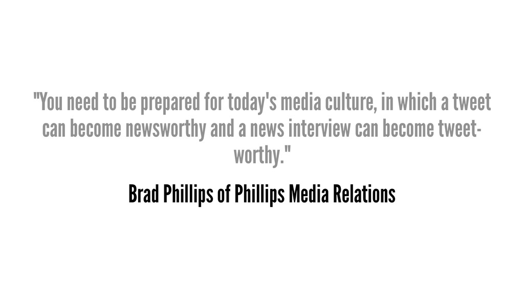 """You need to be prepared for today's media cult..."