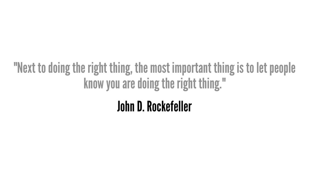 """Next to doing the right thing, the most import..."