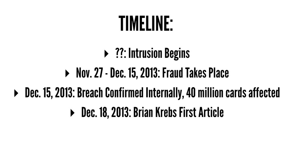 TIMELINE: ▸ ??: Intrusion Begins ▸ Nov. 27 - De...
