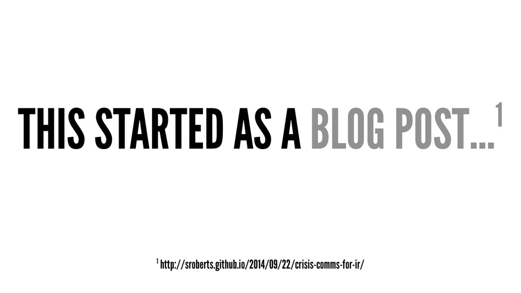 THIS STARTED AS A BLOG POST...1 1 http://srober...