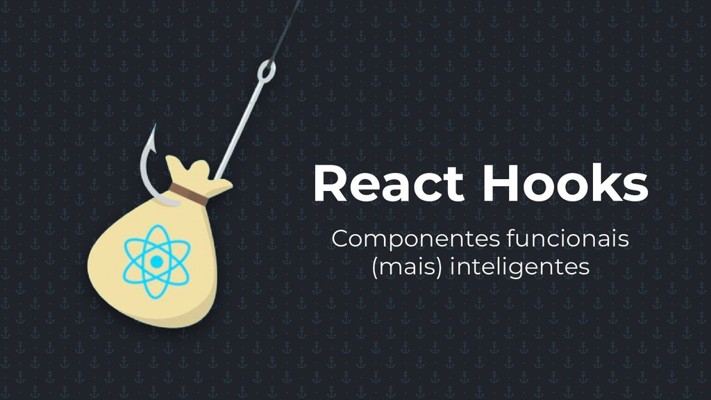 React Hooks Componentes funcionais (mais) intel...